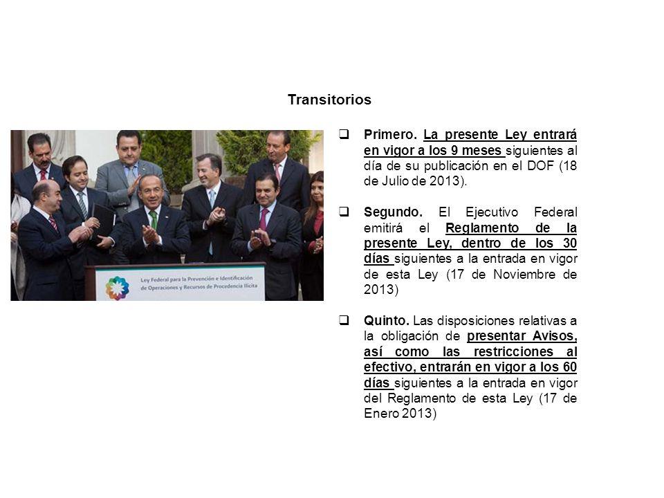 Transitorios Primero. La presente Ley entrará en vigor a los 9 meses siguientes al día de su publicación en el DOF (18 de Julio de 2013).