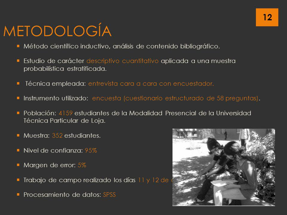 METODOLOGÍA Método científico inductivo, análisis de contenido bibliográfico.