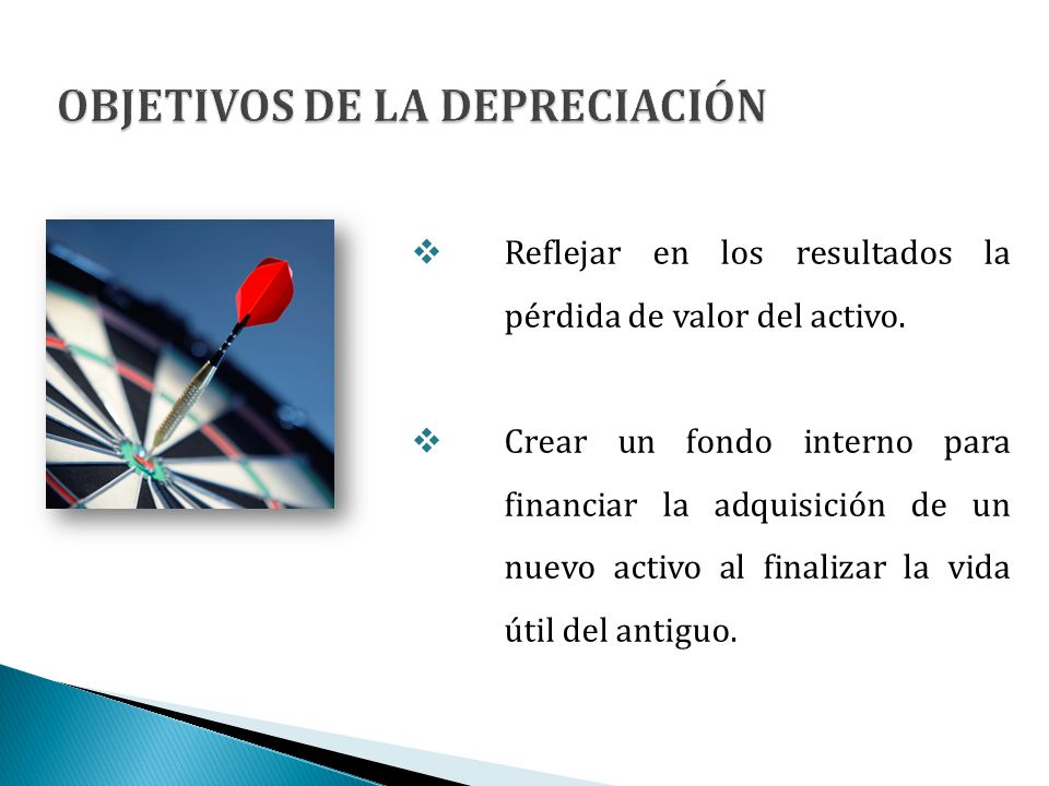 OBJETIVOS DE LA DEPRECIACIÓN