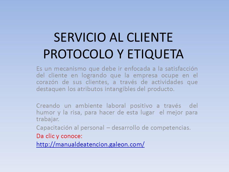 SERVICIO AL CLIENTE PROTOCOLO Y ETIQUETA