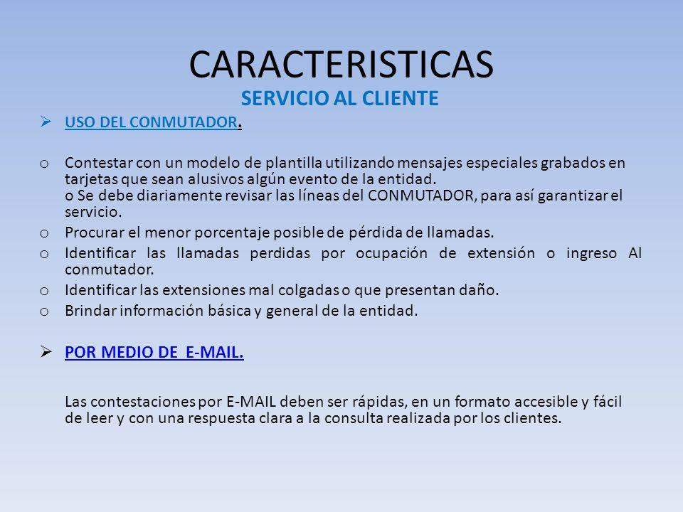 CARACTERISTICAS SERVICIO AL CLIENTE