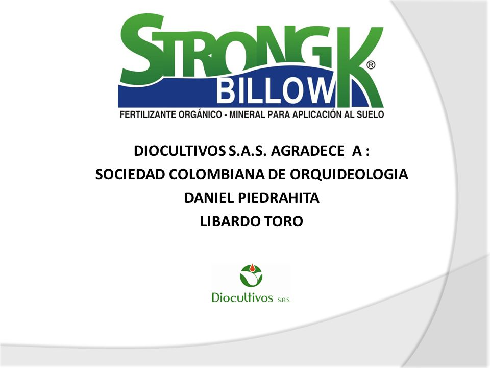 DIOCULTIVOS S.A.S. AGRADECE A : SOCIEDAD COLOMBIANA DE ORQUIDEOLOGIA