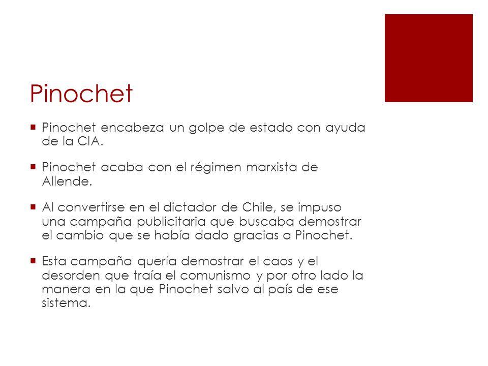 Pinochet Pinochet encabeza un golpe de estado con ayuda de la CIA.