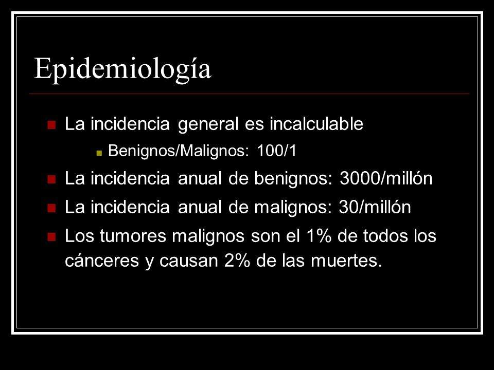 Epidemiología La incidencia general es incalculable