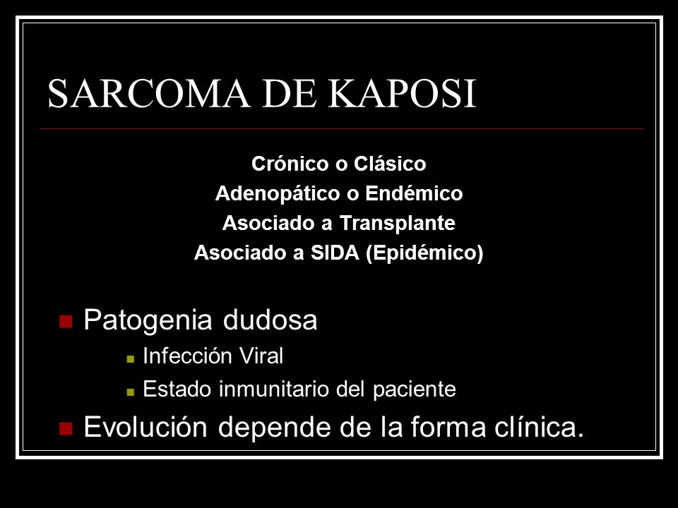 SARCOMA DE KAPOSI Patogenia dudosa