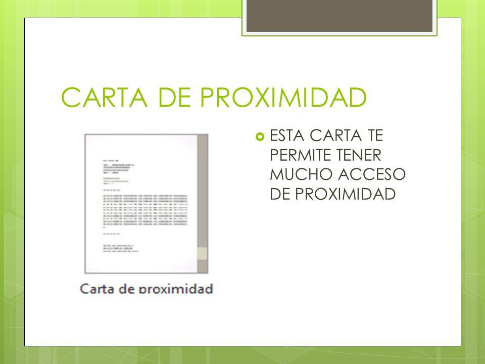 CARTA DE PROXIMIDAD ESTA CARTA TE PERMITE TENER MUCHO ACCESO DE PROXIMIDAD