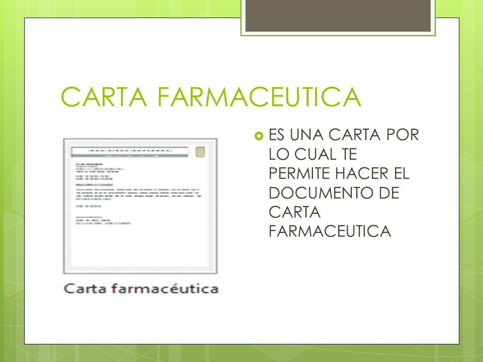 CARTA FARMACEUTICA ES UNA CARTA POR LO CUAL TE PERMITE HACER EL DOCUMENTO DE CARTA FARMACEUTICA