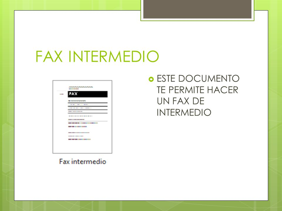 FAX INTERMEDIO ESTE DOCUMENTO TE PERMITE HACER UN FAX DE INTERMEDIO