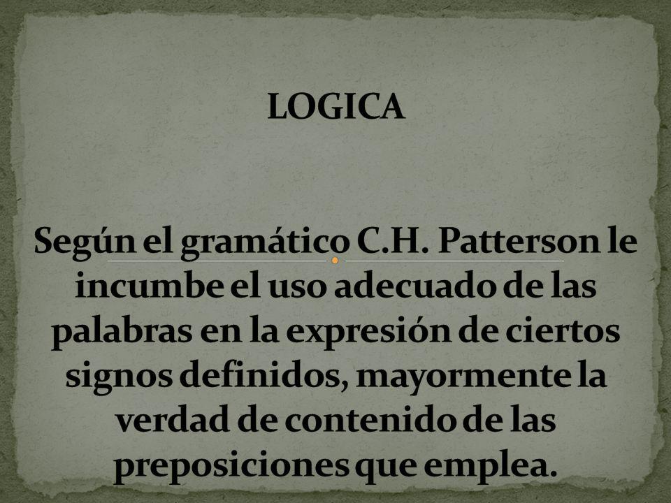 LOGICA Según el gramático C. H