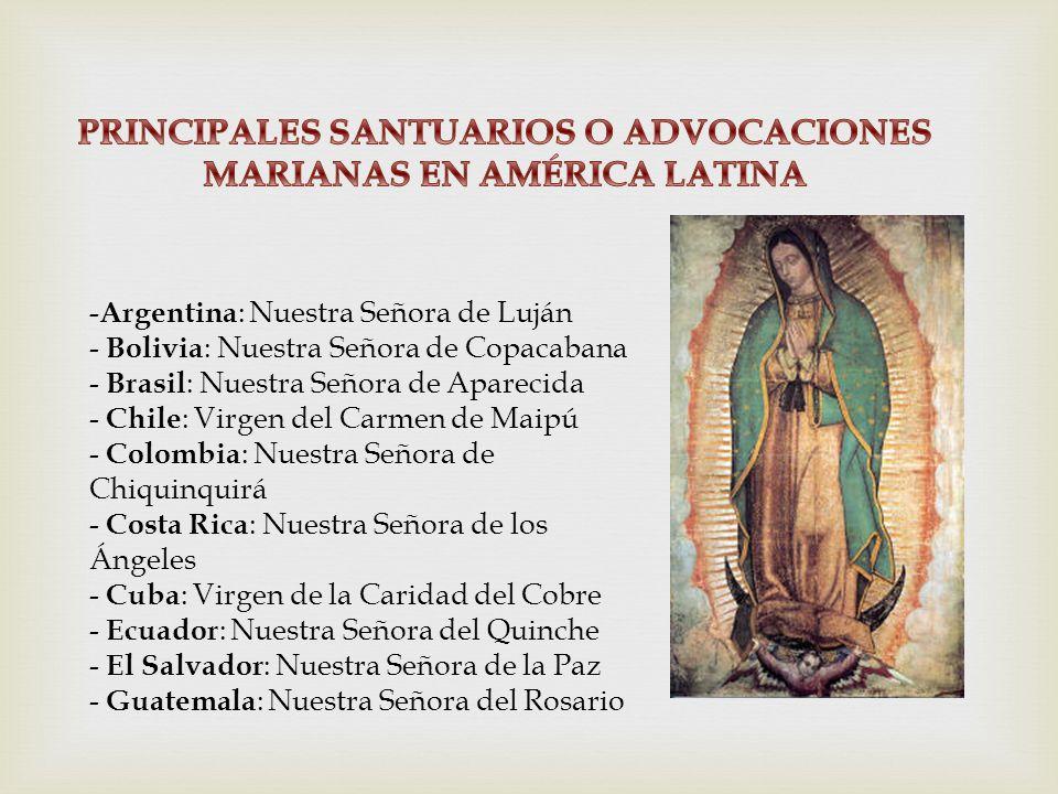 PRINCIPALES SANTUARIOS O ADVOCACIONES MARIANAS EN AMÉRICA LATINA