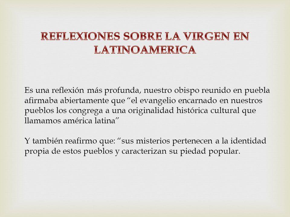 REFLEXIONES SOBRE LA VIRGEN EN LATINOAMERICA