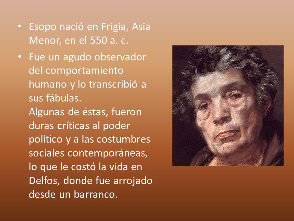 Esopo nació en Frigia, Asia Menor, en el 550 a. c.