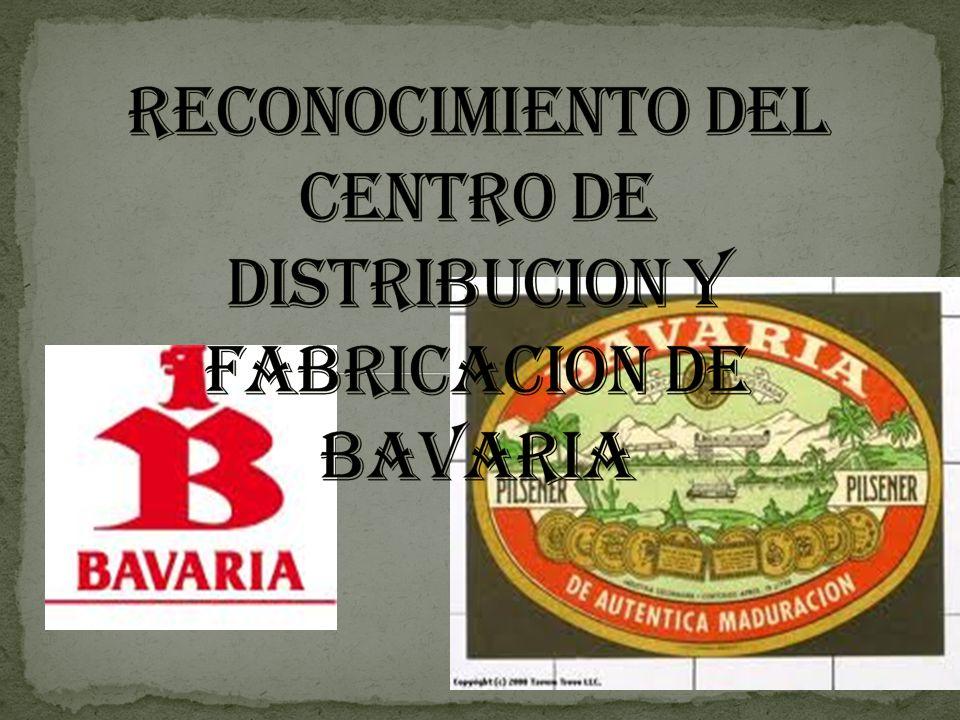 RECONOCIMIENTO DEL CENTRO DE DISTRIBUCION Y FABRICACION DE BAVARIA