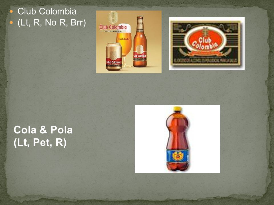 Club Colombia (Lt, R, No R, Brr) Cola & Pola (Lt, Pet, R)