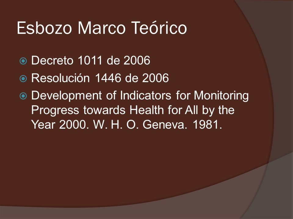 Esbozo Marco Teórico Decreto 1011 de 2006 Resolución 1446 de 2006