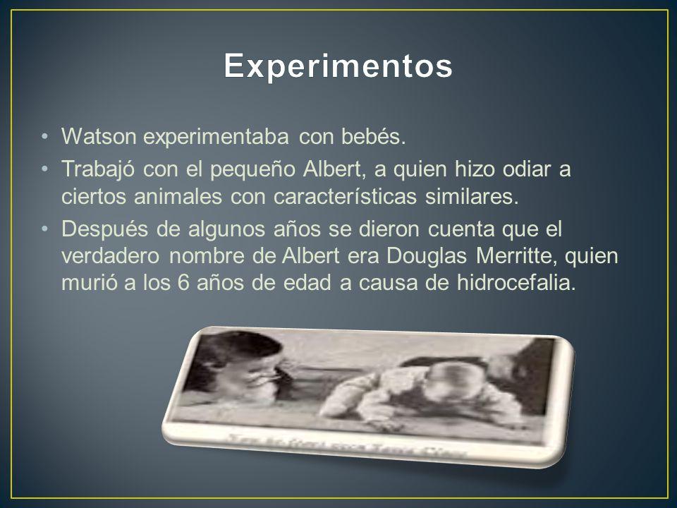 Experimentos Watson experimentaba con bebés.