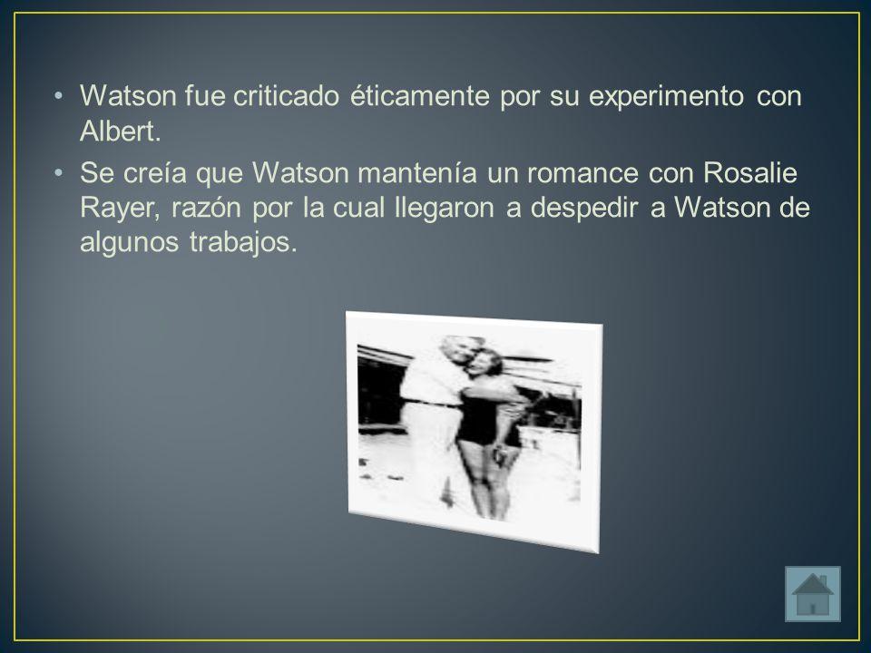 Watson fue criticado éticamente por su experimento con Albert.