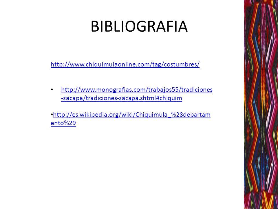 BIBLIOGRAFIA http://www.chiquimulaonline.com/tag/costumbres/