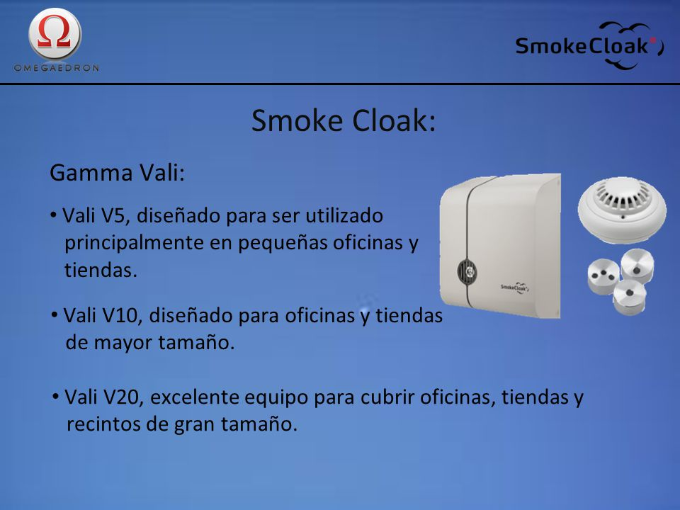 Smoke Cloak: Gamma Vali: Vali V5, diseñado para ser utilizado
