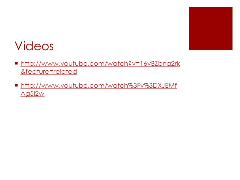 Videos http://www.youtube.com/watch v=16vBZbna2rk &feature=related