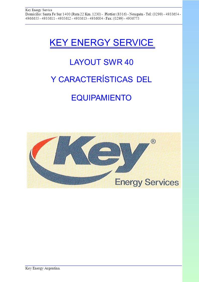 KEY ENERGY SERVICE LAYOUT SWR 40 Y CARACTERÍSTICAS DEL EQUIPAMIENTO
