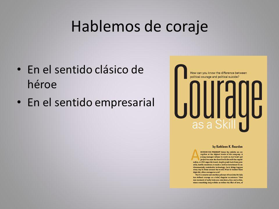 Hablemos de coraje En el sentido clásico de héroe