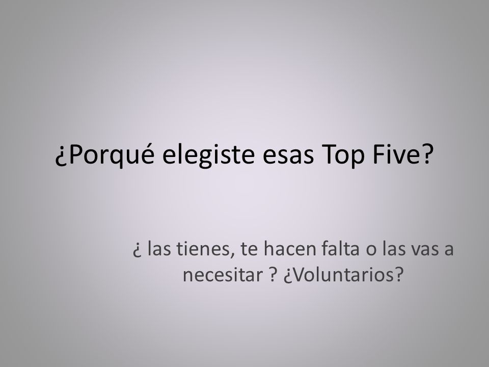¿Porqué elegiste esas Top Five