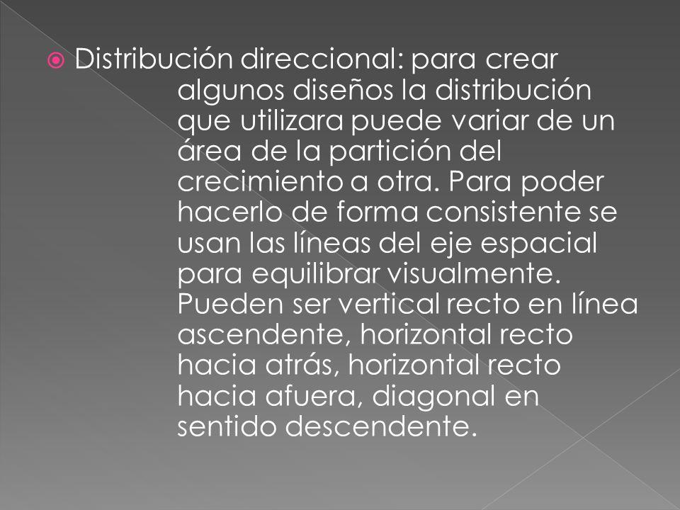 Distribución direccional: para crear. algunos diseños la distribución