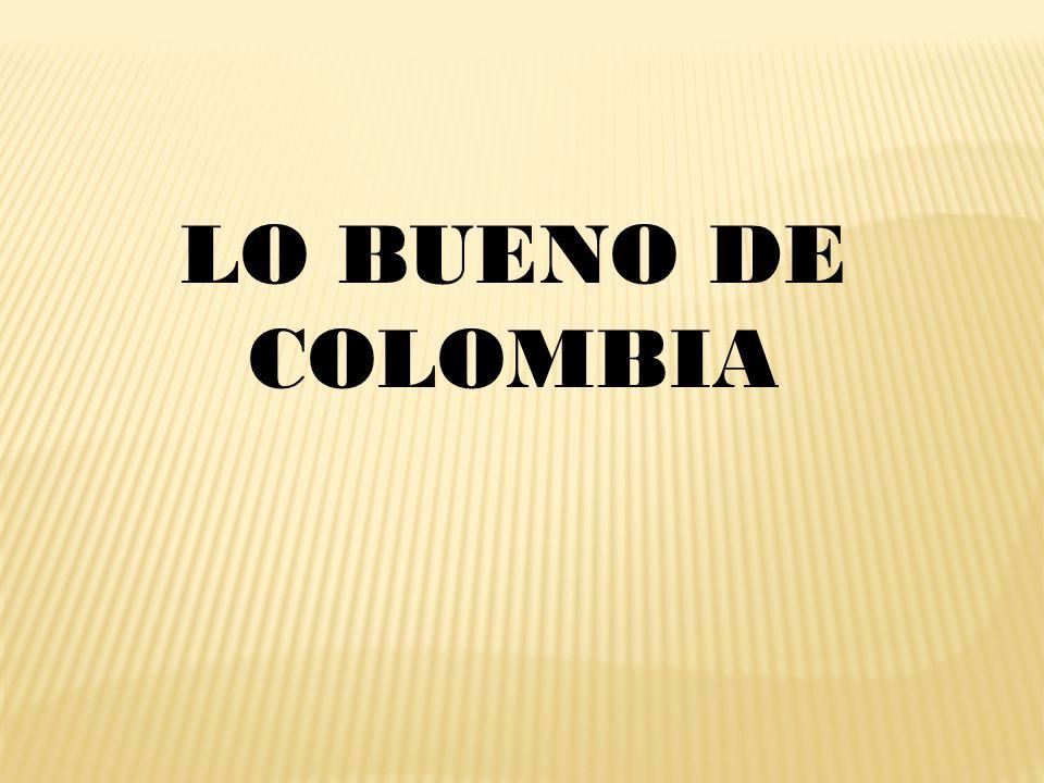 LO BUENO DE COLOMBIA