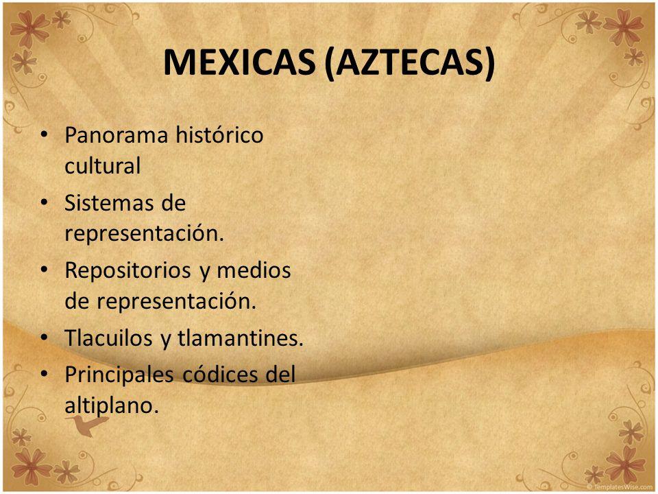 MEXICAS (AZTECAS) Panorama histórico cultural