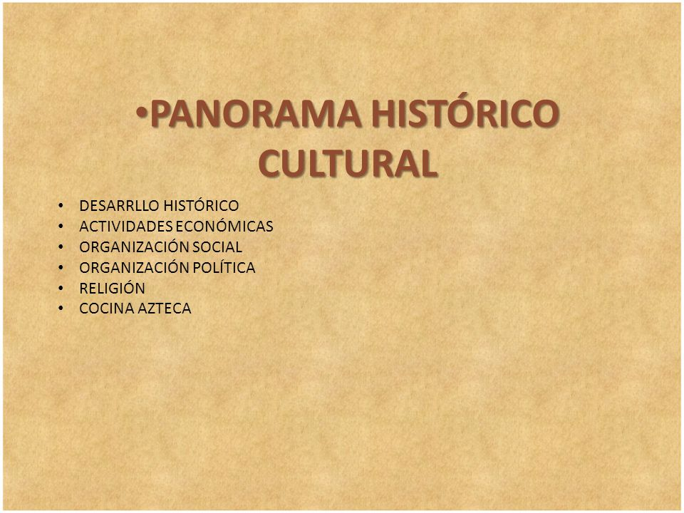 PANORAMA HISTÓRICO CULTURAL