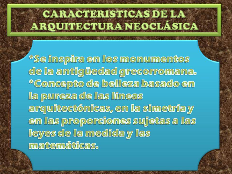 CARACTERISTICAS DE LA ARQUITECTURA NEOCLÁSICA