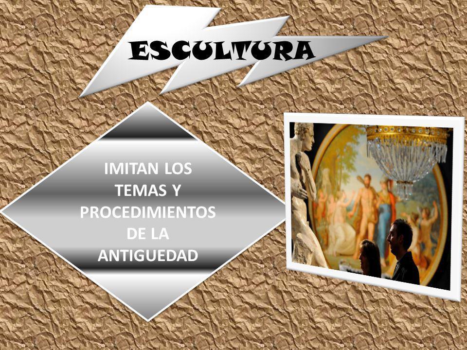 IMITAN LOS TEMAS Y PROCEDIMIENTOS DE LA ANTIGUEDAD