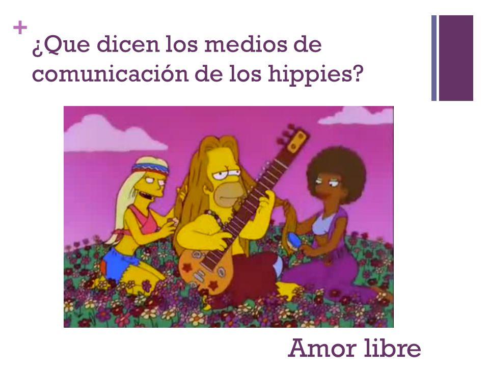 ¿Que dicen los medios de comunicación de los hippies