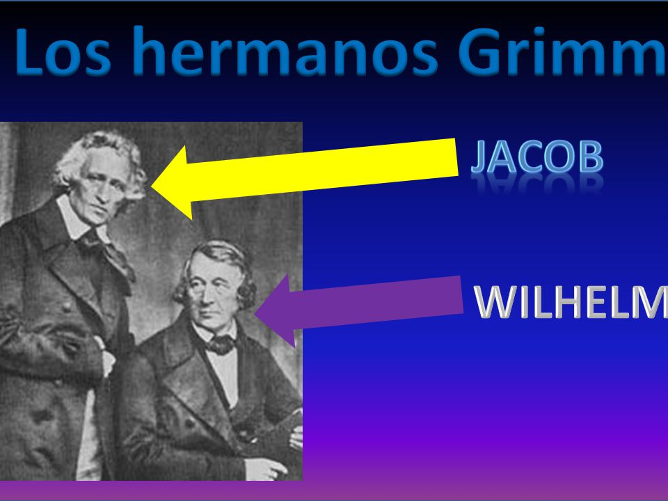 Los hermanos Grimm Jacob WILHELM