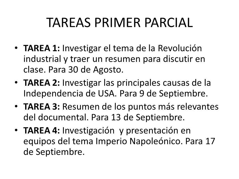 TAREAS PRIMER PARCIAL TAREA 1: Investigar el tema de la Revolución industrial y traer un resumen para discutir en clase. Para 30 de Agosto.