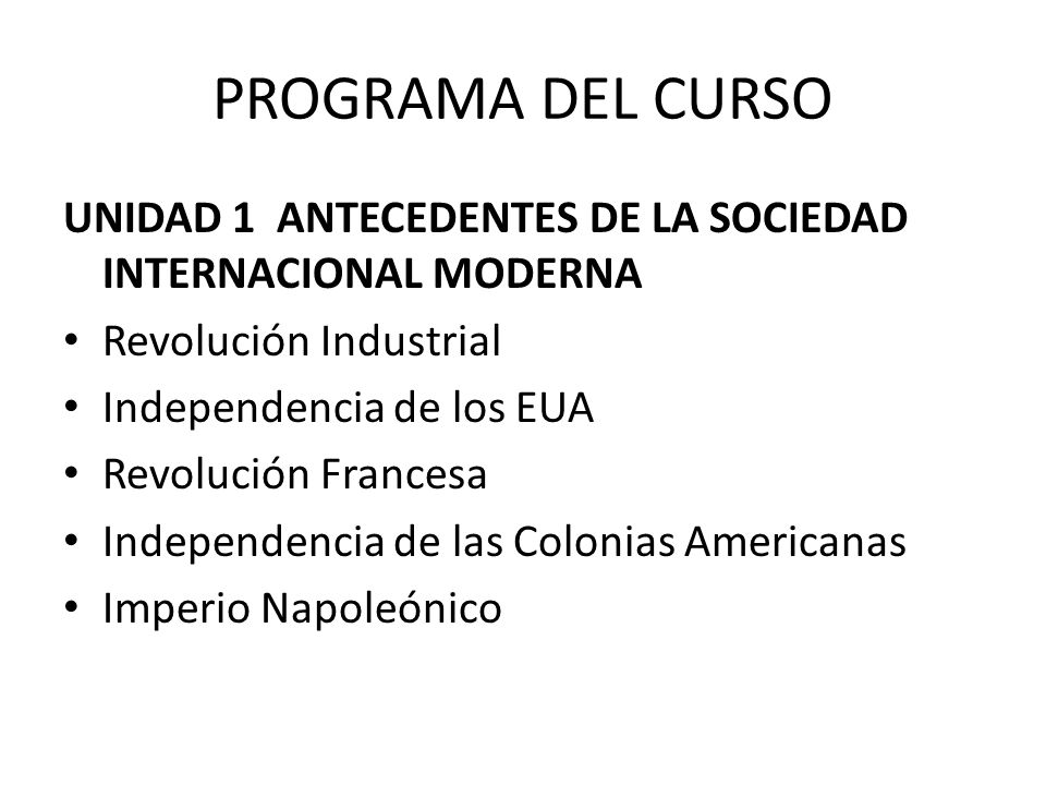 PROGRAMA DEL CURSO UNIDAD 1 ANTECEDENTES DE LA SOCIEDAD INTERNACIONAL MODERNA. Revolución Industrial.