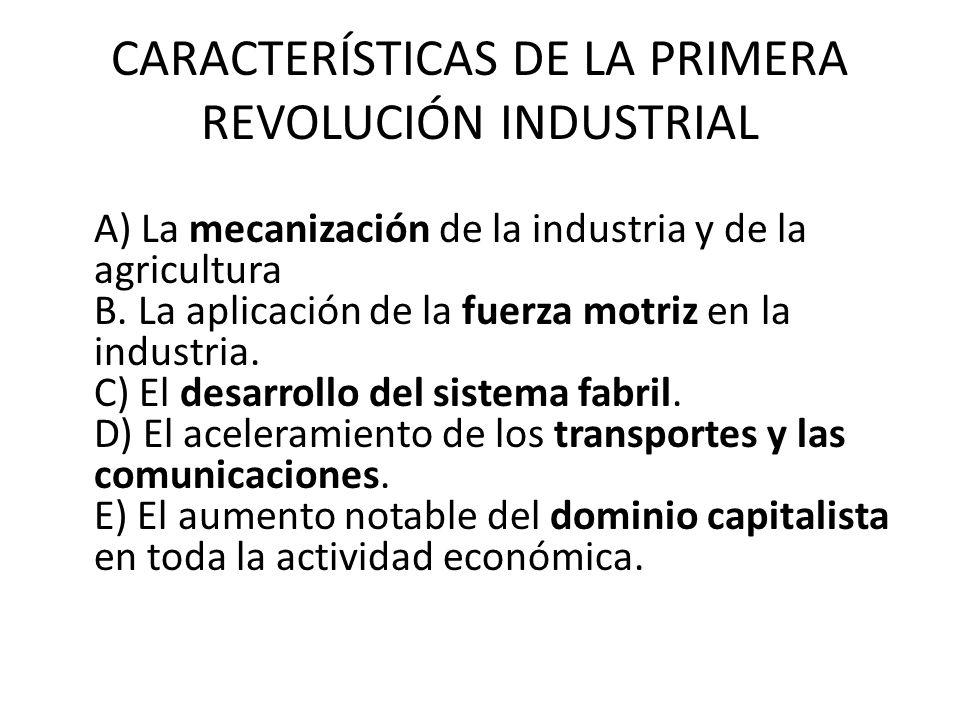 CARACTERÍSTICAS DE LA PRIMERA REVOLUCIÓN INDUSTRIAL