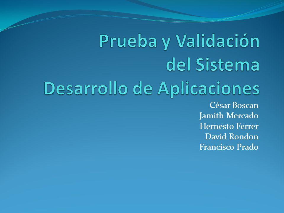 Prueba y Validación del Sistema Desarrollo de Aplicaciones