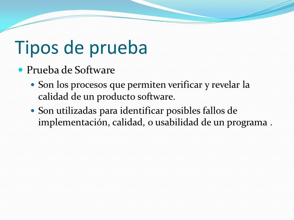 Tipos de prueba Prueba de Software