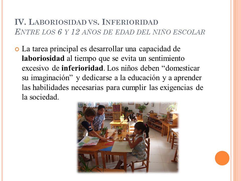 IV. Laboriosidad vs. Inferioridad Entre los 6 y 12 años de edad del niño escolar