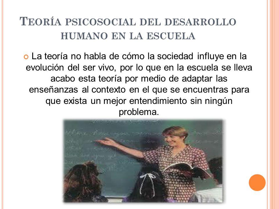 Teoría psicosocial del desarrollo humano en la escuela