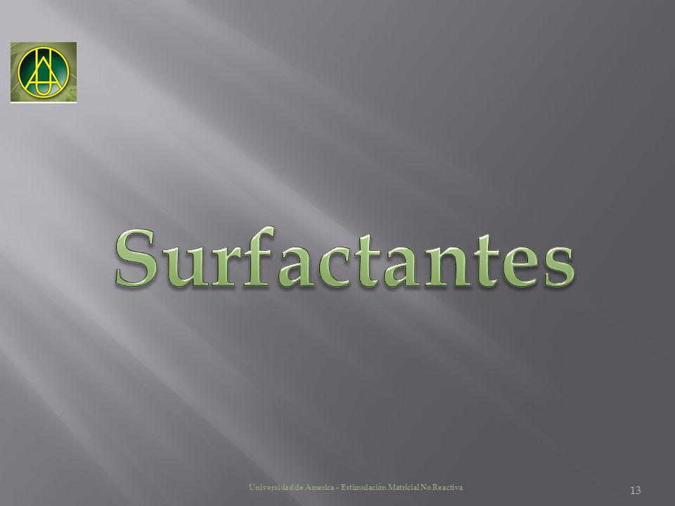 Surfactantes Universidad de America – Estimulación Matricial No Reactiva