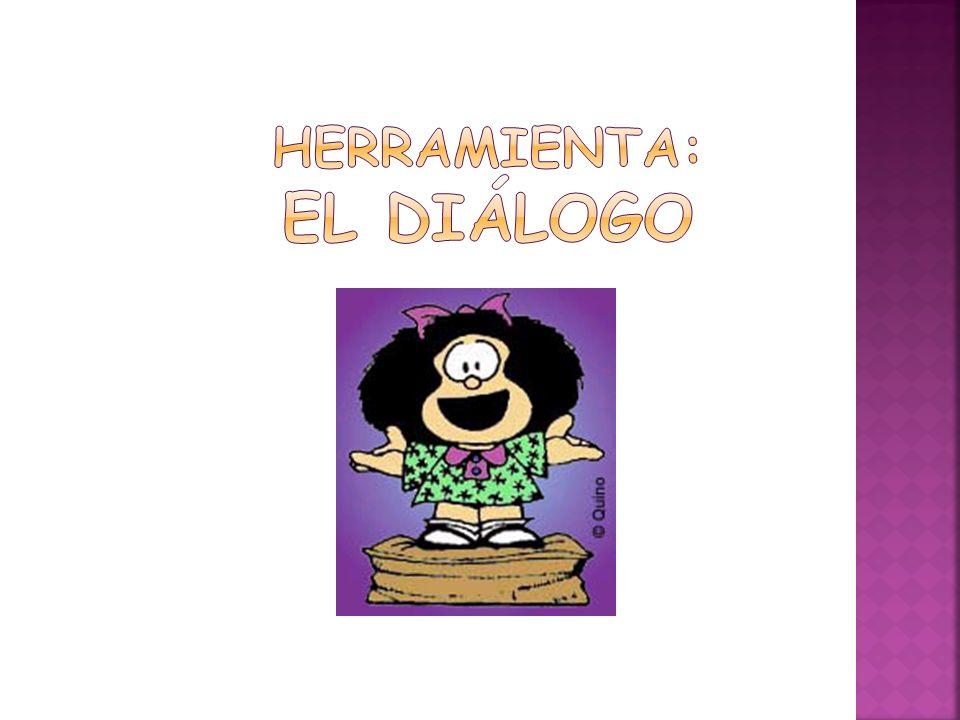 Herramienta: el diálogo