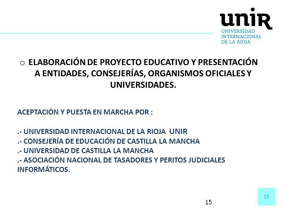 ELABORACIÓN DE PROYECTO EDUCATIVO Y PRESENTACIÓN A ENTIDADES, CONSEJERÍAS, ORGANISMOS OFICIALES Y UNIVERSIDADES.