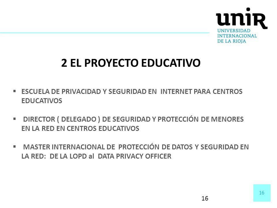 2 EL PROYECTO EDUCATIVO ESCUELA DE PRIVACIDAD Y SEGURIDAD EN INTERNET PARA CENTROS EDUCATIVOS.