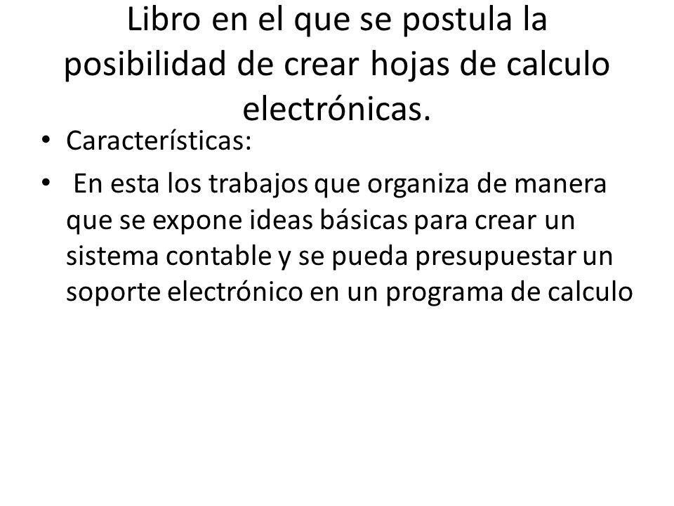 Libro en el que se postula la posibilidad de crear hojas de calculo electrónicas.