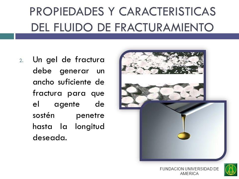 PROPIEDADES Y CARACTERISTICAS DEL FLUIDO DE FRACTURAMIENTO