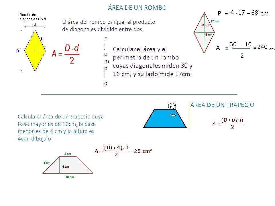 ÁREA DE UN ROMBO P. 4. . = 17. = 68. cm. El área del rombo es igual al producto de diagonales dividido entre dos.