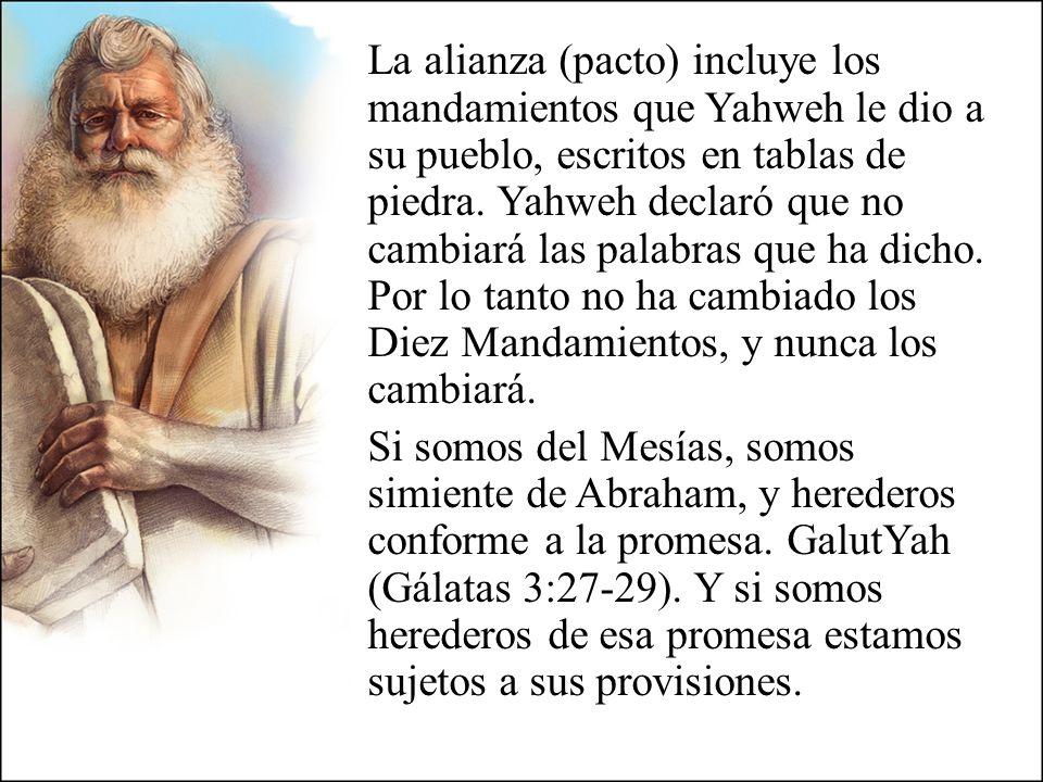La alianza (pacto) incluye los mandamientos que Yahweh le dio a su pueblo, escritos en tablas de piedra.